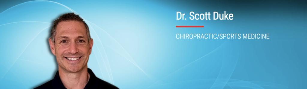 Dr. Scott G. Duke of Duke Chiropractic