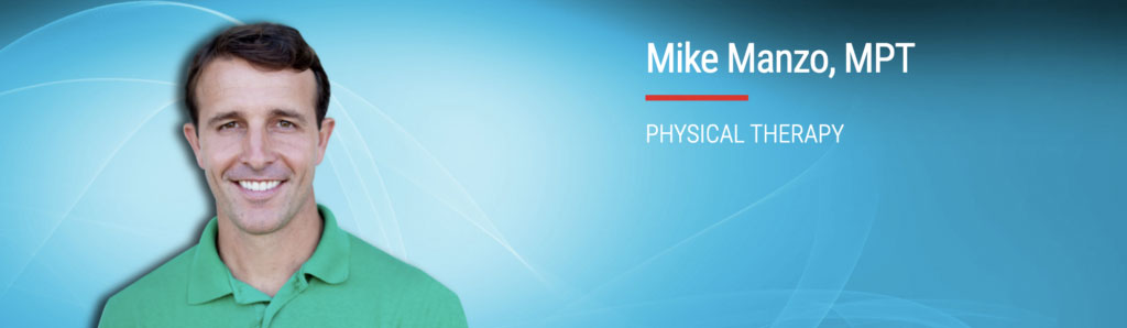 PHYSICAL THERAPIST MIKE MANZO MPT Atlantic Physical Therapy Center