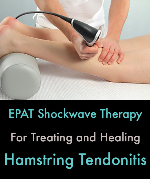 Hamstring Tendonitis Treatment With EPAT Shockwave Therapy