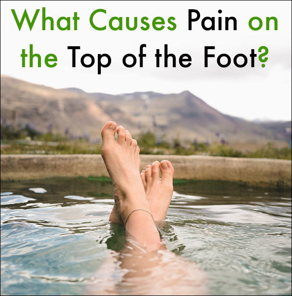 What Causes Pain on Top of Foot?